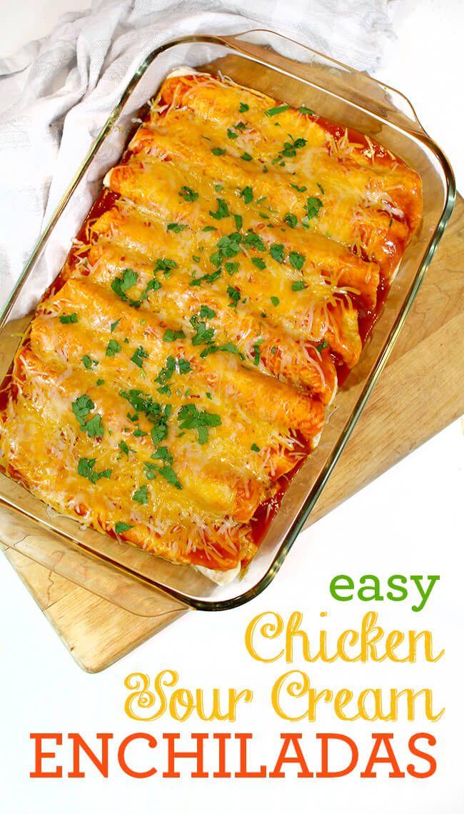 Easy Chicken Sour Cream Enchiladas Your Family Will Love Mexican Food Recipes Recipes Enchilada Recipes