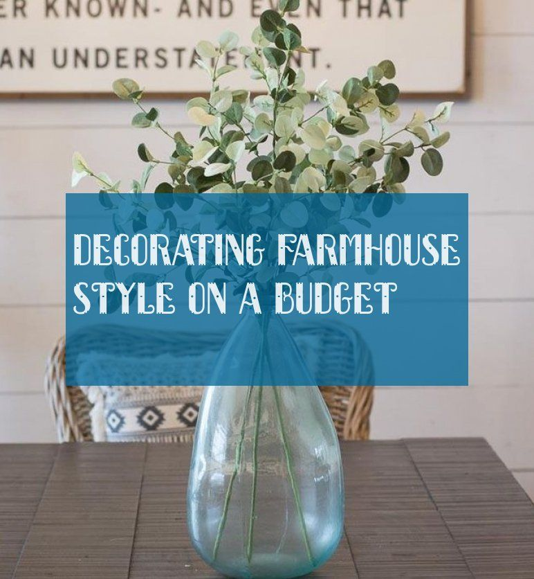 decorating farmhouse style on a budget