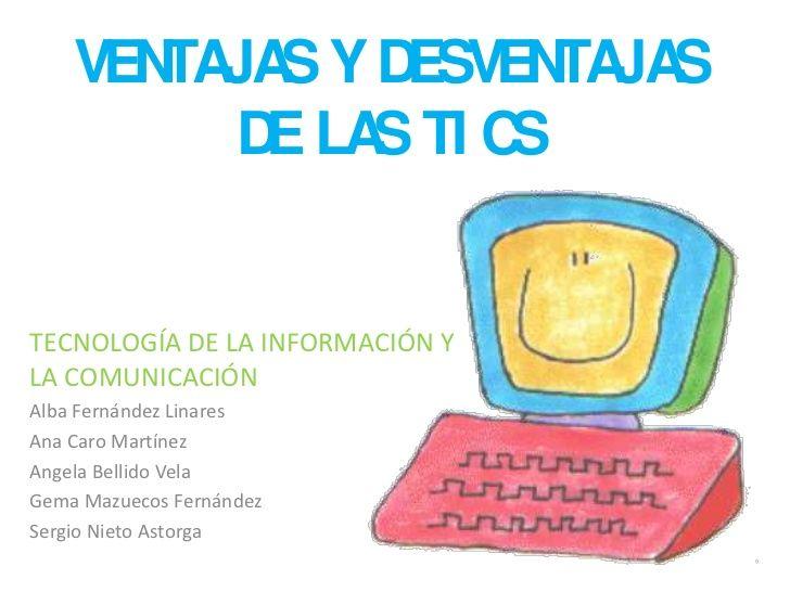 Ventajas Y Desventajas De Las Tics Los Tics Tecnologia Nuevas Tecnologías