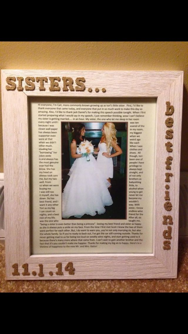 Picture Frame I Made For My Sister With Maid Of Honor Speech Surrounding A Us From Her Wedding Daywhat Cute Idea