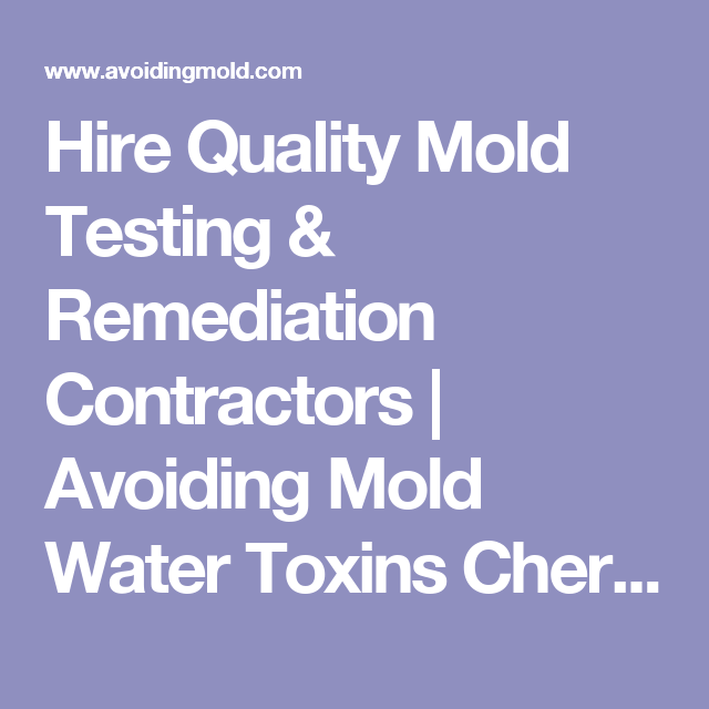 Hire Quality Mold Testing & Remediation Contractors