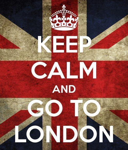 Mantén la calma y ve a Londres.