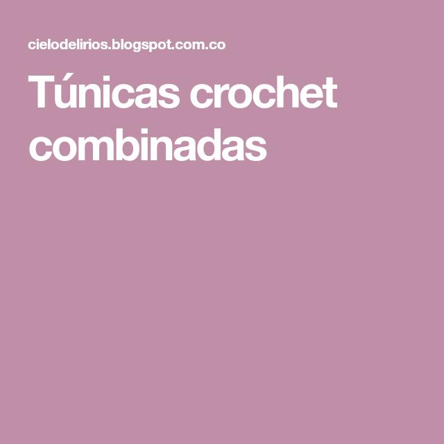 Túnicas crochet combinadas