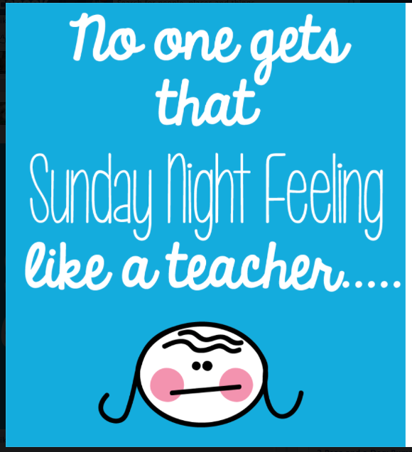 7 Ways For Teachers To Beat The Sunday Blues Teacher Humor Teaching Humor Teacher Humour
