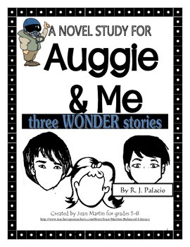 A Novel Study For Auggie Me By R J Palacio Created By Jean