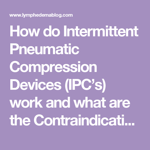 How Do Intermittent Pneumatic Compression Devices Ipc S Work And