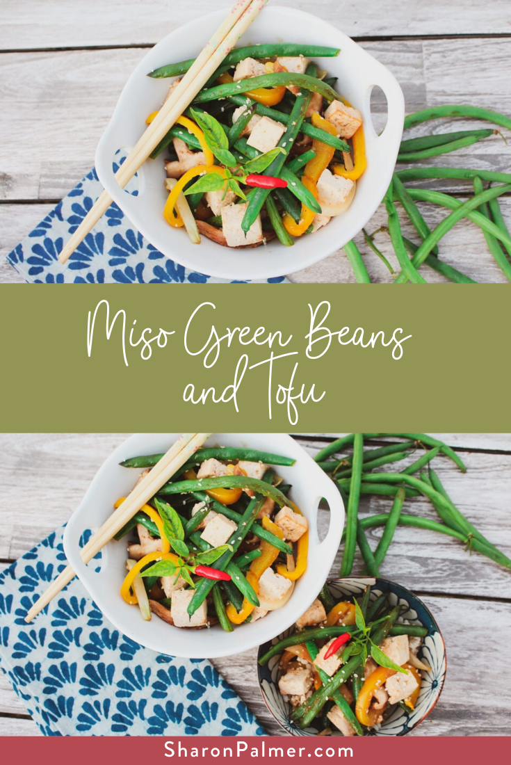 Miso Green Beans And Tofu Vegan Gluten Free Sharon Palmer The Plant Powered Dietitian Recipe In 2020 Vegan Vegetable Recipes Easy Vegan Lunch Vegan Comfort Food