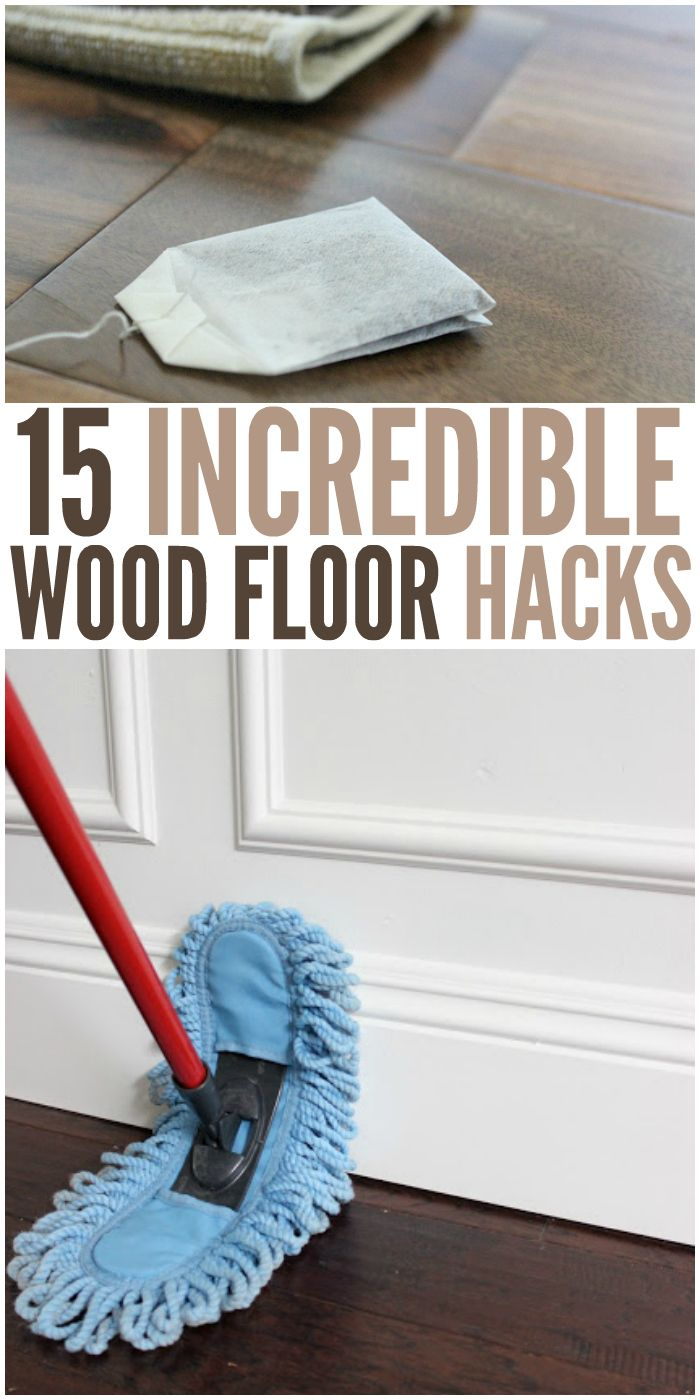 15 Wood Floor Hacks Every Homeowner Needs To Know Cleaning Wood