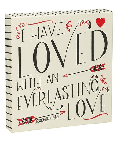 Look what I found on #zulily! 'Everlasting Love' Jeremiah 31:3 Box Sign #zulilyfinds