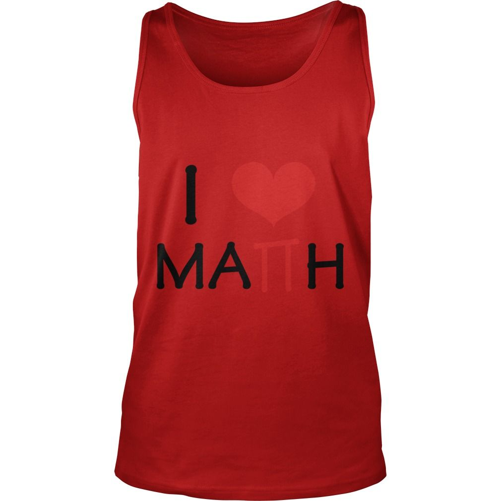 I Love Math T shirt #gift #ideas #Popular #Everything #Videos #Shop #Animals #pets #Architecture #Art #Cars #motorcycles #Celebrities #DIY #crafts #Design #Education #Entertainment #Food #drink #Gardening #Geek #Hair #beauty #Health #fitness #History #Holidays #events #Home decor #Humor #Illustrations #posters #Kids #parenting #Men #Outdoors #Photography #Products #Quotes #Science #nature #Sports #Tattoos #Technology #Travel #Weddings #Women