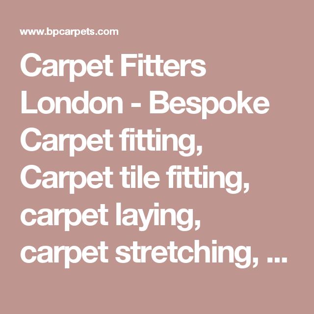 Carpet Fitters London Bespoke Carpet Fitting Carpet Tile Fitting Carpet Laying Carpet Stretching Carpet Repai Carpet Fitters Carpet Fitting Carpet Repair