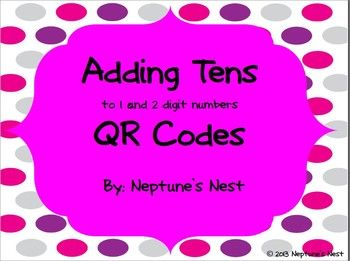 Adding Tens to One & Two Digit Numbers QR Codes (With
