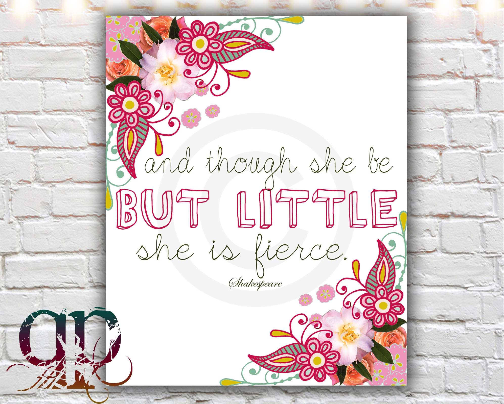 And Though She Be but Little She Is Fierce Wallpaper | She Is Fierce - 8 x 10 paper print, shakespeare quote print, and ...