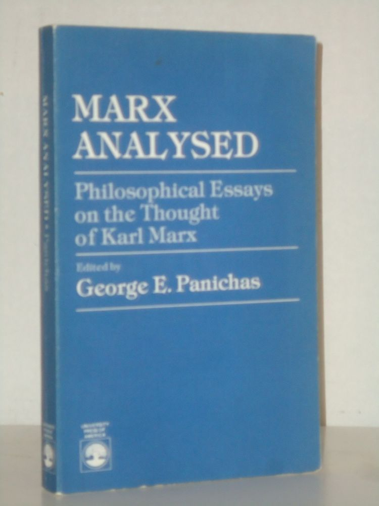 Marx Analysed Philosophical Essays On The Thought Of Karl Marx By G  Marx Analysed Philosophical Essays On The Thought Of Karl Marx By G  Panichas