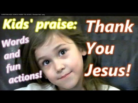 CHRISTIAN KIDS' SONG, Thank you God, Jesus thanksgiving