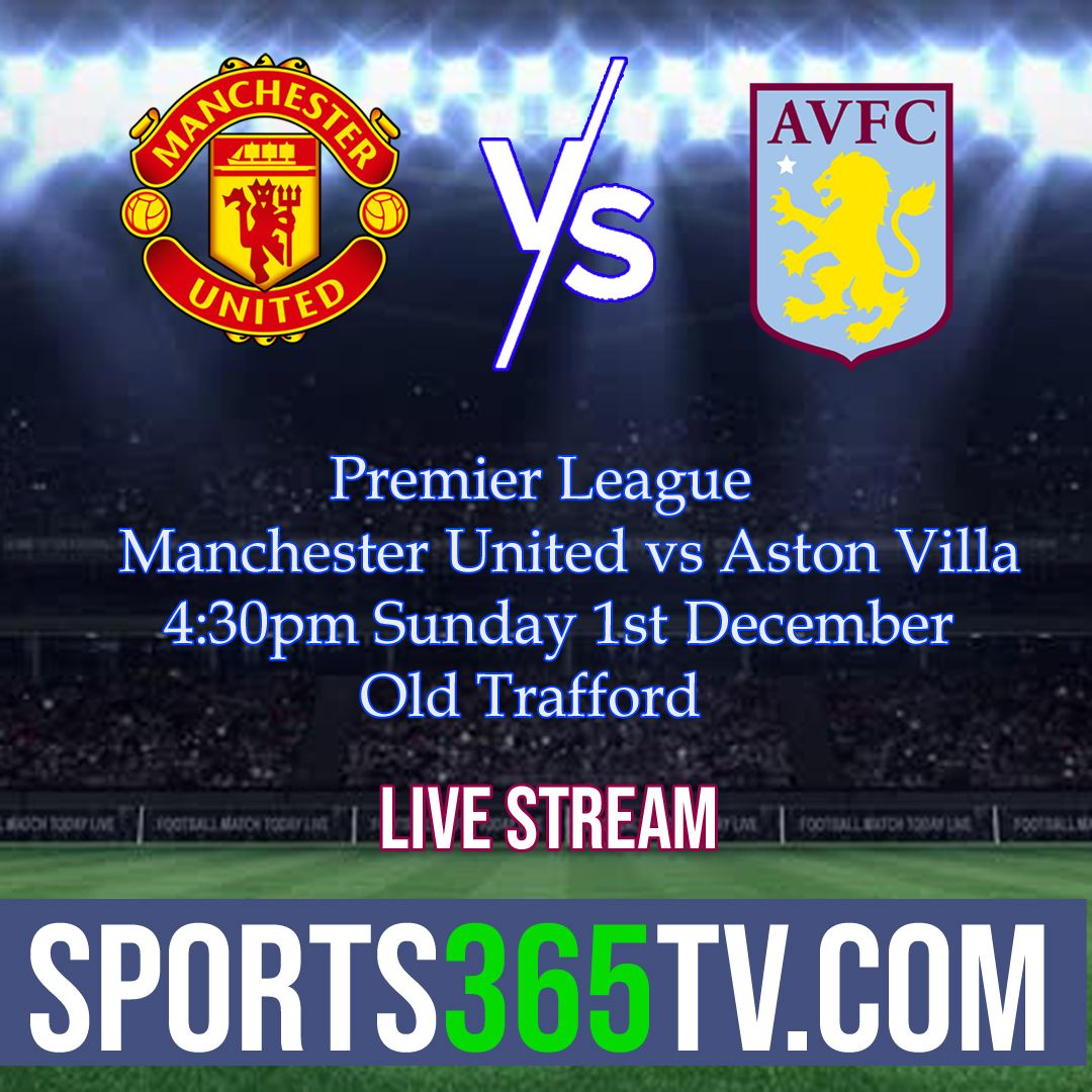 Man United Vs Aston Villa Stream Online match, Aston