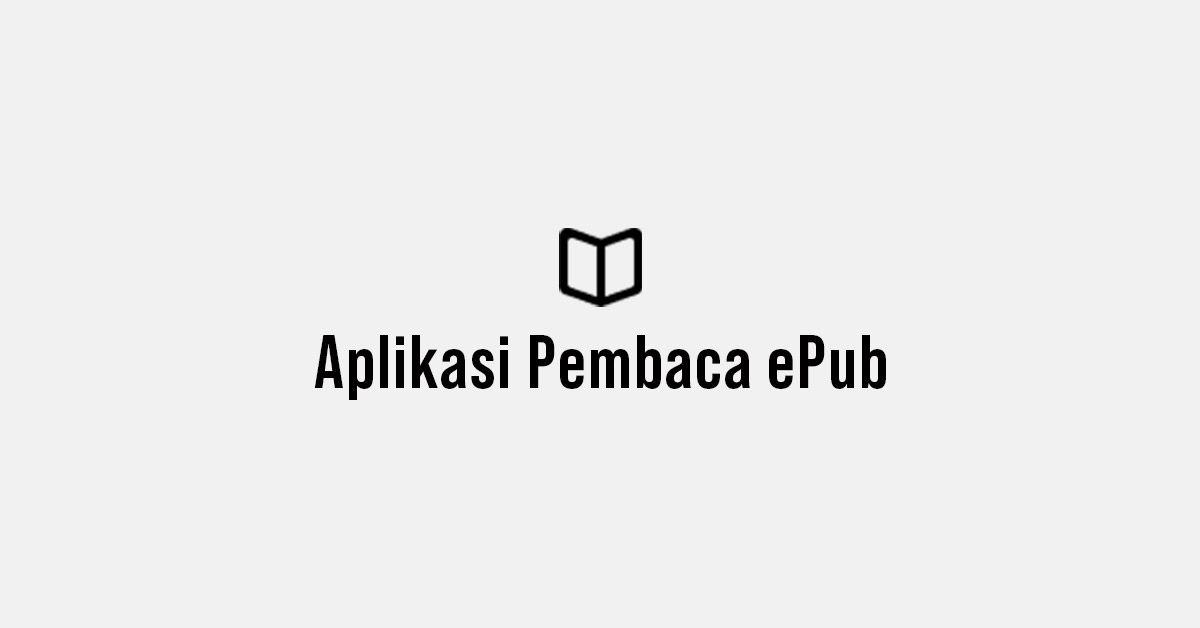 7 Aplikasi Pembaca Epub Terbaik Android Nyaman Gratis E Book Membaca Buku Android