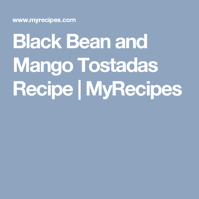 Black Bean and Mango Tostadas Recipe | MyRecipes