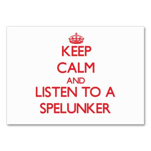 Keep Calm and Listen to a Spelunker Business Cards