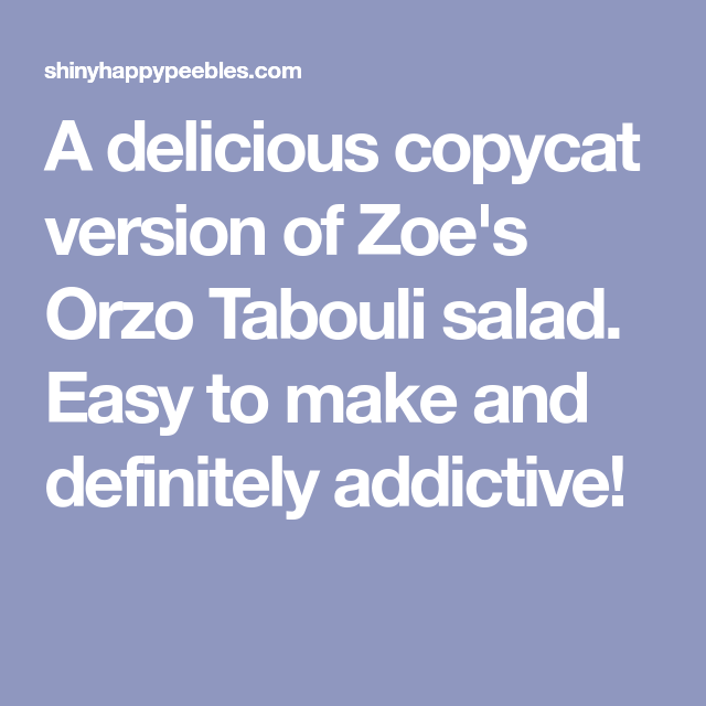A Delicious Copycat Version Of Zoe S Orzo Tabouli Salad