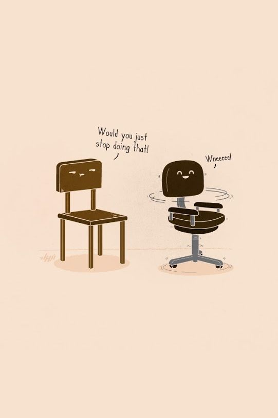 Chairs Just Wanna Have Fun Funny Illustration Funny Drawings Funny Doodles