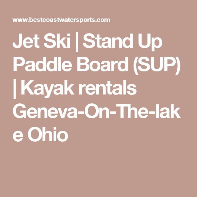Jet Ski Stand Up Paddle Board Sup Kayak Rentals Geneva