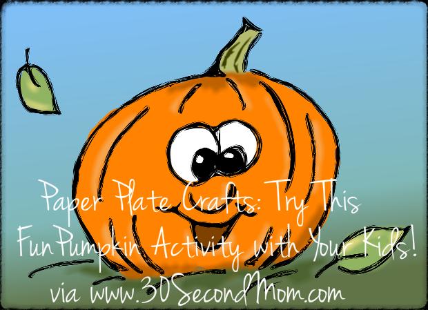 30 Second Mom - Kaila Weingarten: Paper Plate Kids' Crafts: Pumpkin Activity for Halloween!