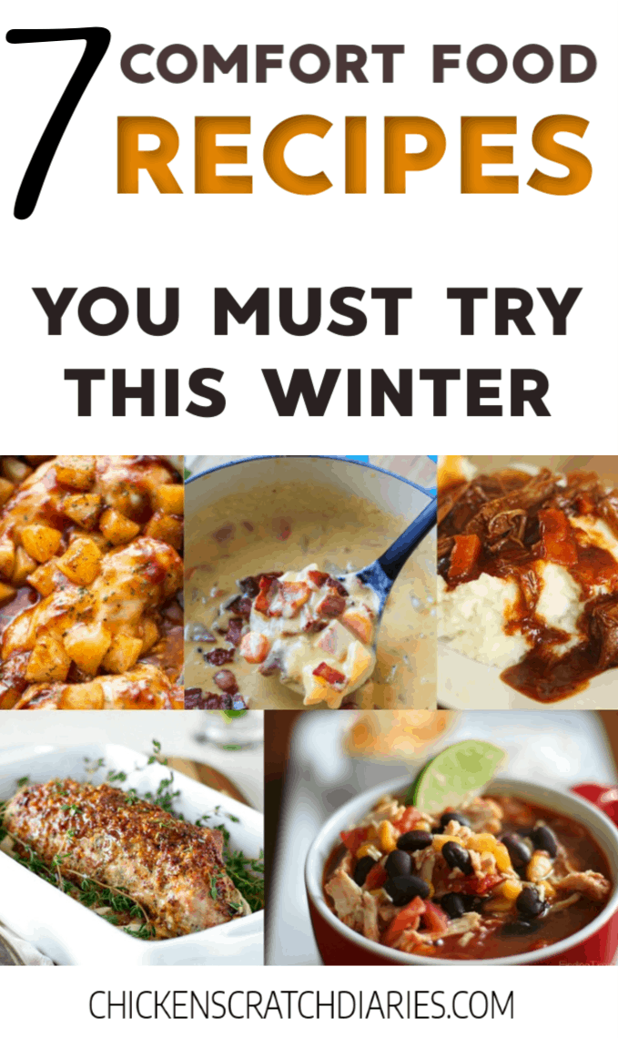 7 Irresistible Cold Weather Comfort Food Recipes » Chicken Scratch Diaries