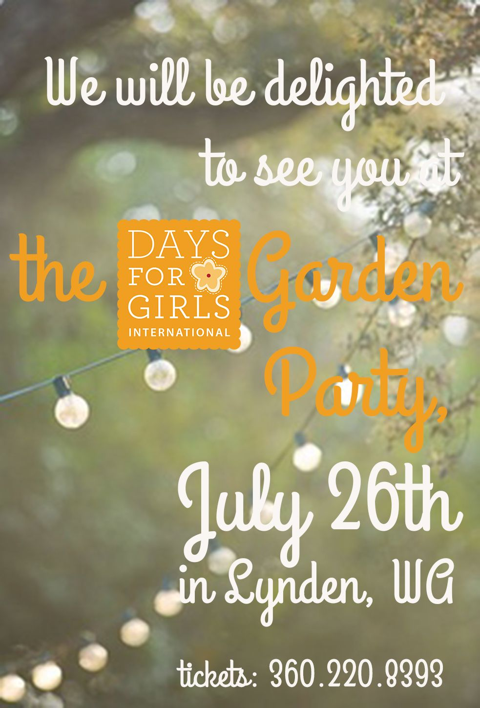 2014 Days for Girls Garden Party: July 26th!  Phone 360.220,8393 for tickets -- Lynden, Washington -- we can't wait to see you!