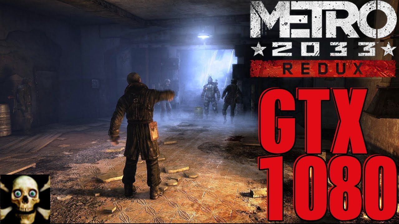 Metro 2033 Redux Gtx 1080 Fps Performance Very High