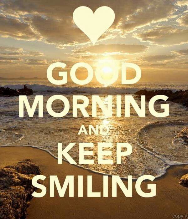 Keep Smiling Good Morning Picture Funny Good Morning Memes Morning Pictures
