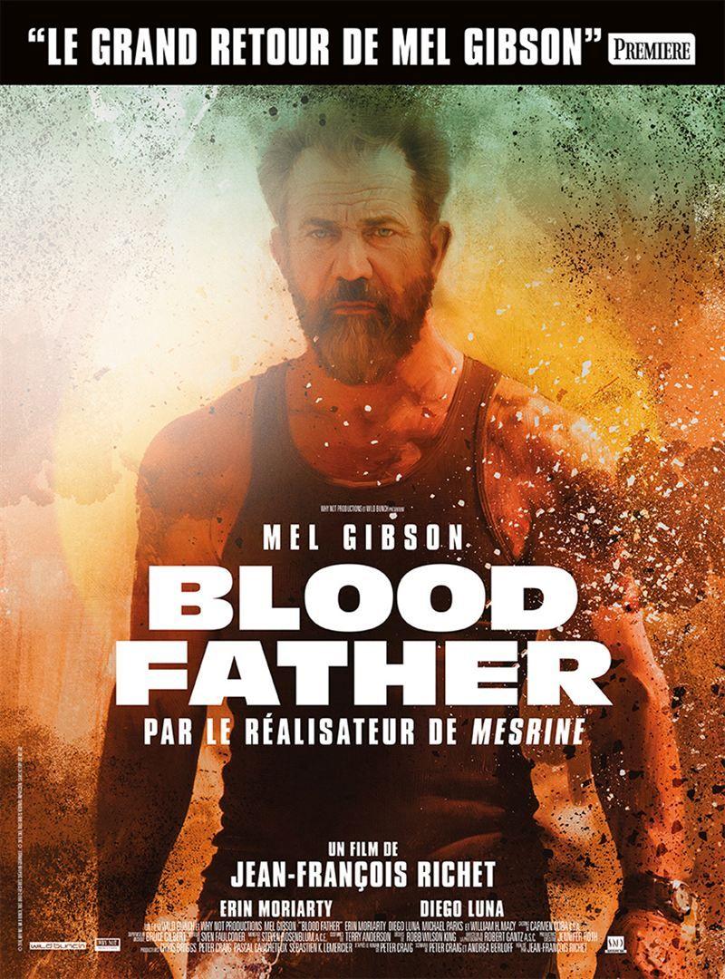 Blood Father Date de sortie 31 août 2016 (1h 28min) De