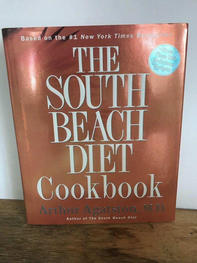 The South Beach Diet Cookbook By Arthur Agatston Hardcover South Beach Diet Cookbook Top Diets