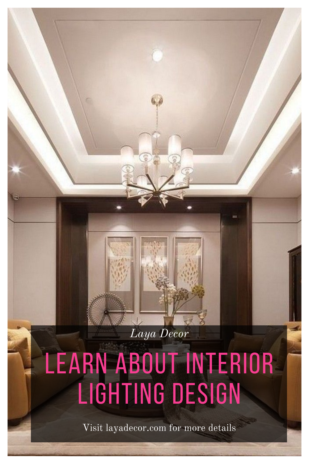 Learn About Interior Lighting Design Lighting Design Interior Lighting Lighting Design Interior