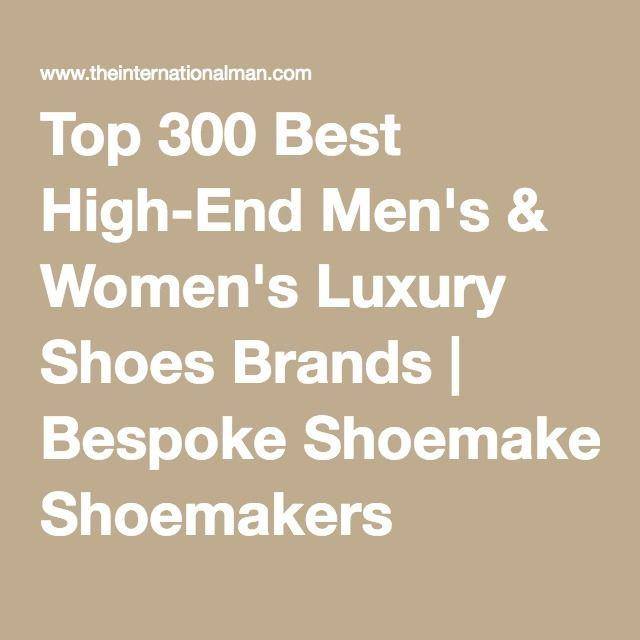 Top 300 Best High End Men's & Women's Luxury Shoes Brands