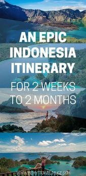 The Perfect Indonesia Itinerary for 2 Weeks to 2 Months,  #Indonesia #ITINERARY #Months #Perfect #Weeks