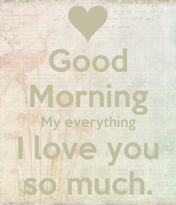 Relationship Quotes With Good Morning: Good-Morning-I-Love-You-So-Much-2.png (600×700)