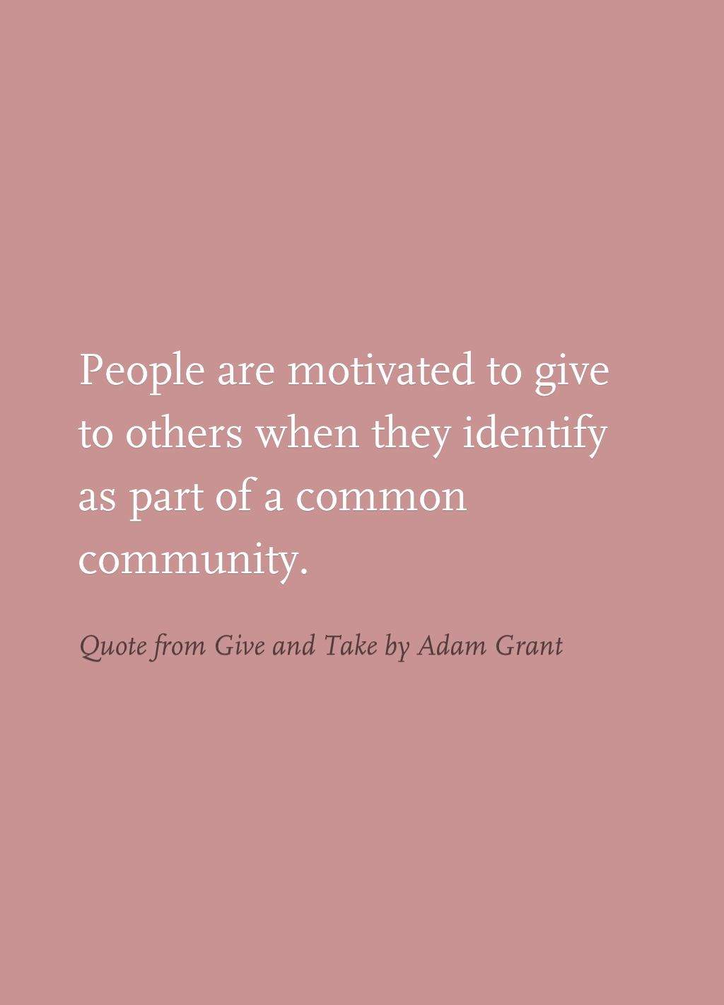 Quote from Give and Take by Adam Grant