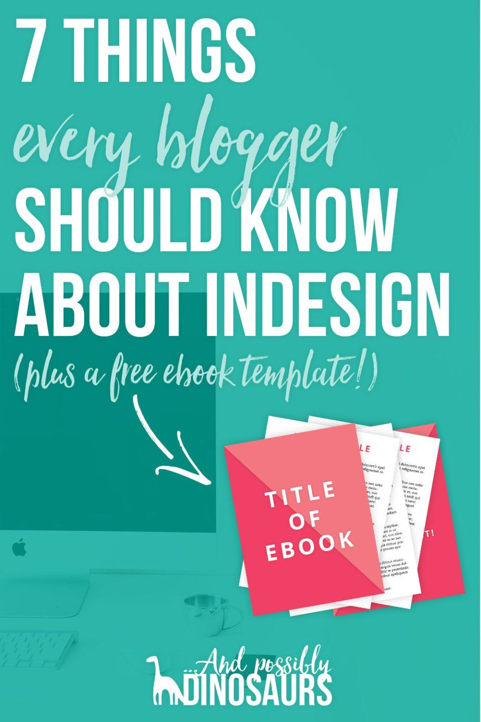 7 Things Every Blogger Needs to Know About InDesign