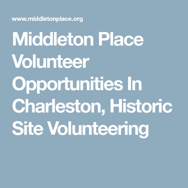 Middleton Place Volunteer Opportunities In Charleston, Historic Site Volunteering