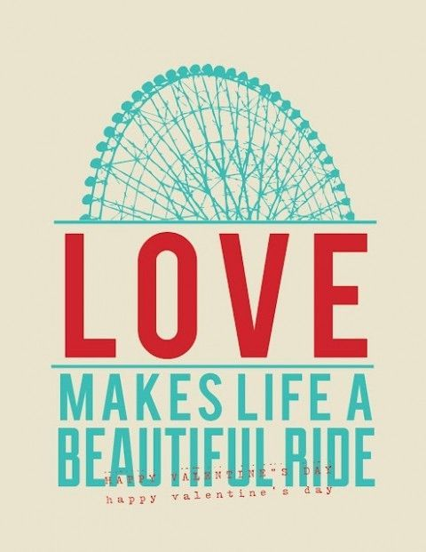 """Love makes life a beautiful ride."" #lovequotes"