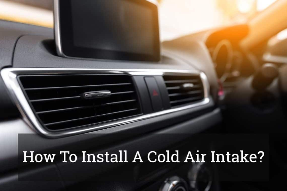 How to install a cold air intake in 2020 cold air