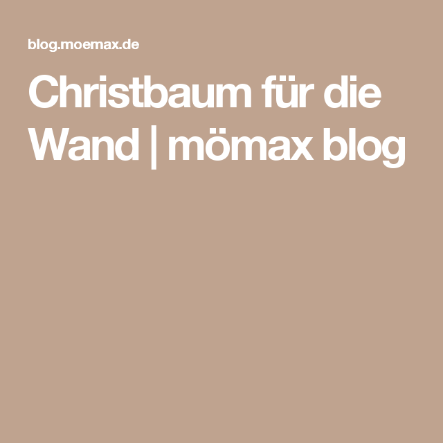 christbaum f r die wand m max blog deko pinterest wand. Black Bedroom Furniture Sets. Home Design Ideas