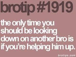 help. #brotip