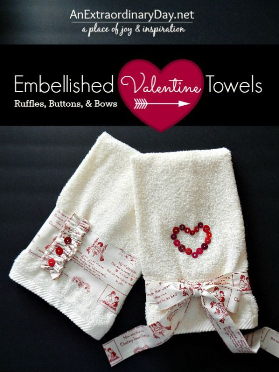 DIY Embellished Valentine's Day Hand Towels - Low Cost DIY Valentine's Day Decorating Ideas