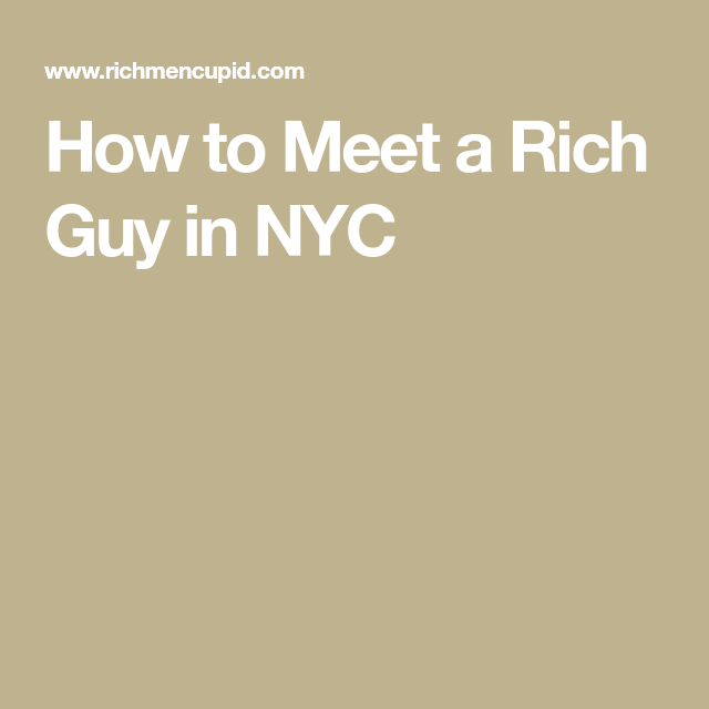 how to meet a millionaire in nyc