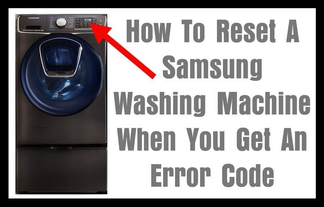 How To Reset Samsung Washing Machine Error Codes Samsung Washing Machine Error Code Washing Machine