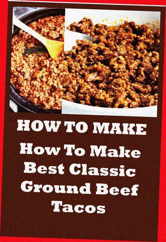 Best Classic Ground Beef Tacos Recipe Groundturkeytacos Taco Seasoning Ground Turkey Tacos Best Taco Meat Beef Tacos Recipes Ground Beef Tacos Ground Beef