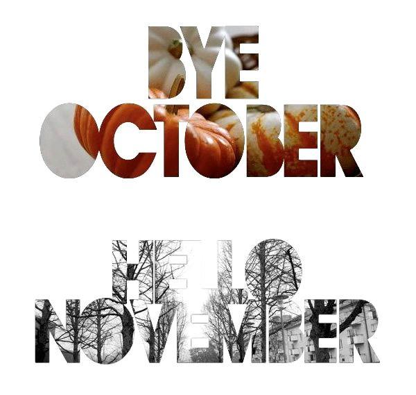 Goodbye October Hello November | Bye October, Hello November Image #5152    PicturesCafe