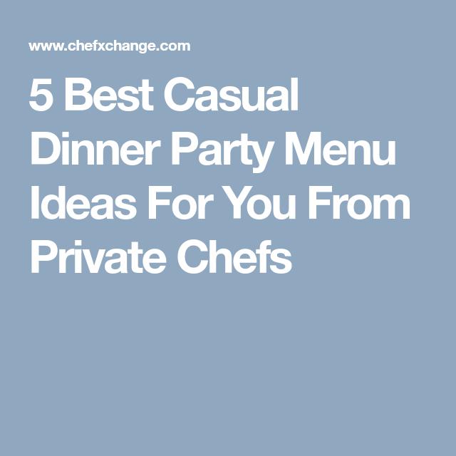 Casual Dinner Party Menu Ideas Part - 37: 5 Best Casual Dinner Party Menu Ideas For You From Private Chefs